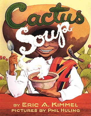Cactus Soup By Kimmel, Eric A./ Huling, Phil (ILT)