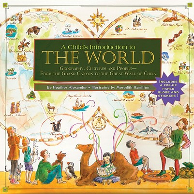 A Child's Introduction to the World By Alexander, Heather/ Hamilton, Meredith (ILT)